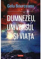 Dumnezeu, universul si viata
