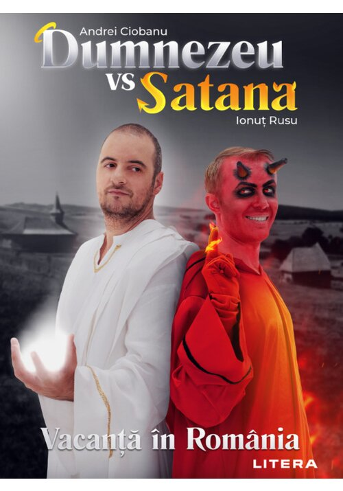 Dumnezeu vs Satana. Vacanta in Romania imagine