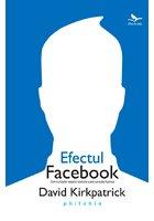 Efectul Facebook: din culisele retelei sociale care uneste lumea