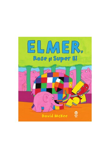 Elmer, Rose si Super El