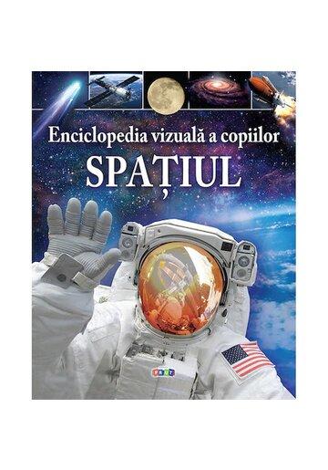 Enciclopedia vizuala a copiilor: Spatiul