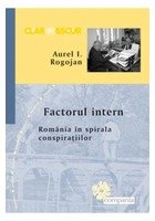 Factorul intern. Romania in spirala conspiratiilor