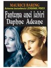 FANTOMA UNEI IUBIRI. DAPHNE ADEANE