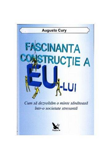 FASCINANTA CONSTRUCTIE A EULUI