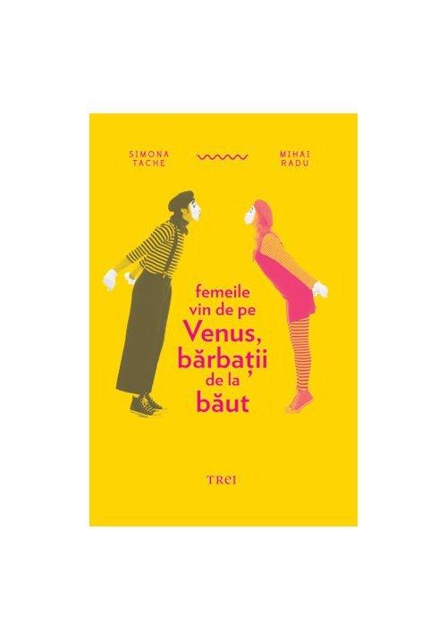 Femeile vin de pe Venus, barbatii de la baut imagine librex.ro 2021