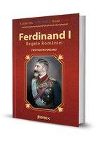 Ferdinand I. Regele Romaniei