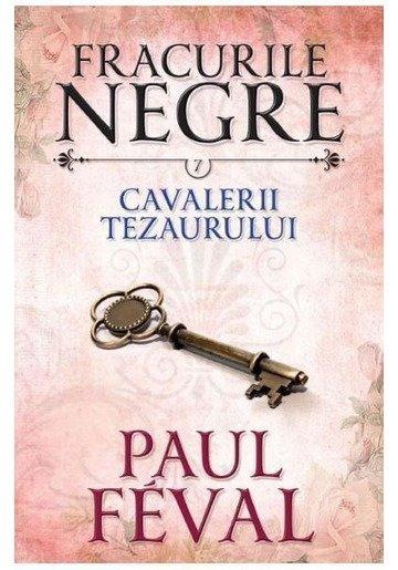 Fracurile Negre Vol. 7: Cavalerii tezaurului