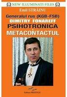 Generalul rus Dimitry Fonareff. Psihotronica si Metacontactul