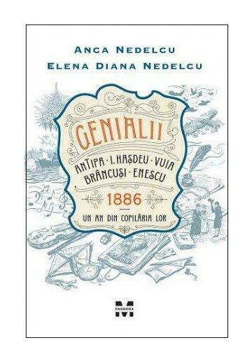 Genialii: Antipa, I.Hasdeu, Vuia, Brancusi, Enescu