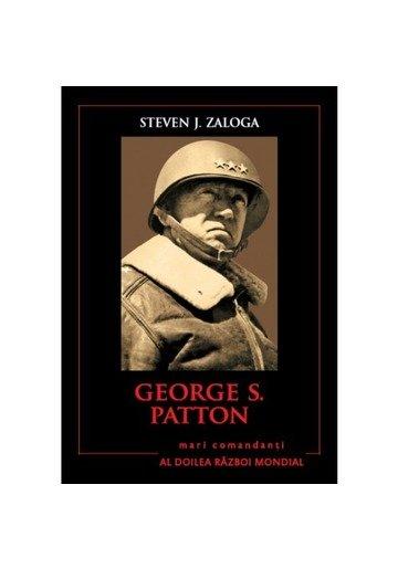George S.Patton. Mari comandanți în al Doilea Război Mondial