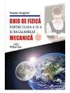 Ghid de fizica. Mecanica - Clasa 9 si bacalaureat