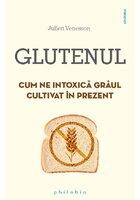 Glutenul: cum ne intoxica graul cultivat in prezent