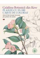 Gradina Botanica din Kew. Plante cu flori - Carte de colorat pentru adulti