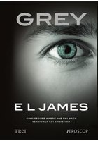 Grey - E L James - Vol. 4 Cincizeci de umbre ale lui Grey