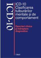 ICD - 10. Clasificarea tulburarilor mentale si de comportament