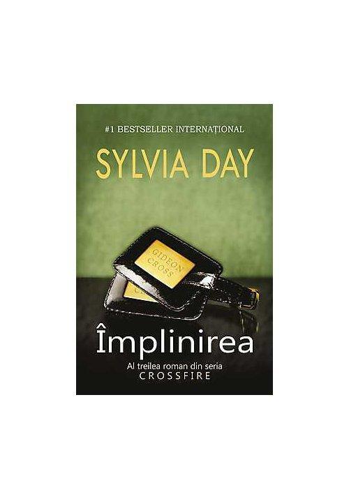 Implinirea - Sylvia Day - Crossfire Vol. 3 imagine