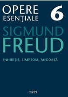 Inhibitie, simptom, angoasa - Opere Esentiale, vol. 6