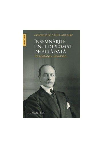 Insemnarile unui diplomat de altadata. In Romania, 1916-1920