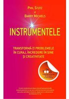 Instrumentele. Transforma-ti problemele in curaj, incredere in sine si creativitate
