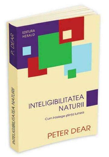 Inteligibilitatea Naturii - Cum intelege stiinta lumea