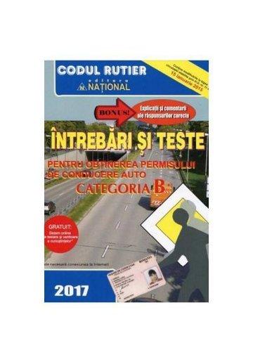 Intrebari si teste pentru obtinerea permisului de conducere auto. Categoria B 2017