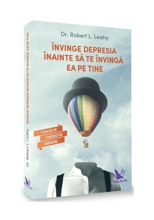 Invinge depresia inainte sa te invinga ea pe tine (editie revizuita) imagine librex.ro 2021