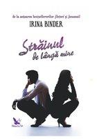 Irina Binder - Strainul de langa mine