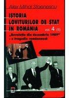 Istoria loviturilor de stat in Romania - Revolutia din decembrie 1989 - Vol IV partea II