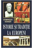 ISTORIE SI TRADITII LA EUROPENI