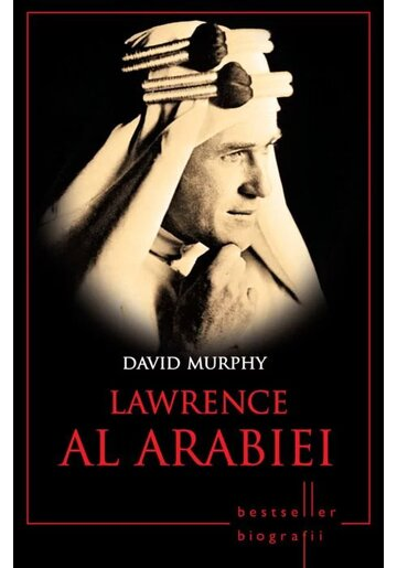Lawrence al Arabiei. Bestseller. Biografii