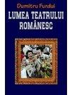 LUMEA TEATRULUI ROMANESCU