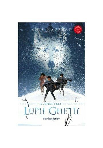 Lupii gheții. Seria Elementalii. Vol.1