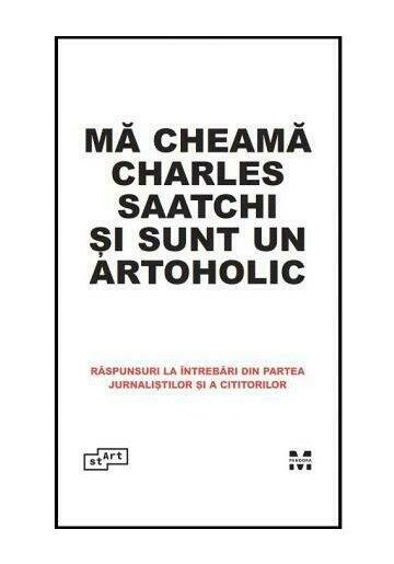 Ma cheama Charles Saatchi si sunt Artoholic