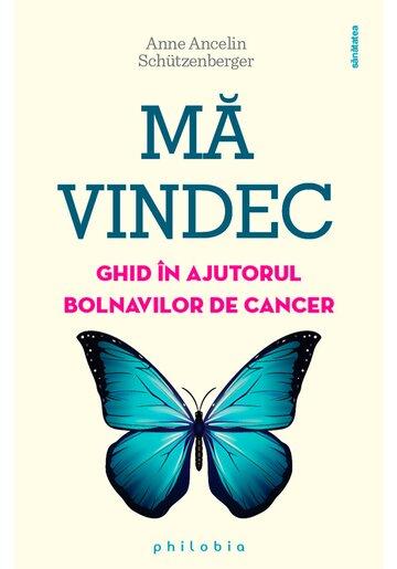 Ma vindec: un ghid in ajutorul bolnavilor de cancer