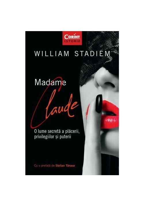 Madame Claude. O lume secreta a placerii, privilegiilor si puterii imagine librex.ro 2021