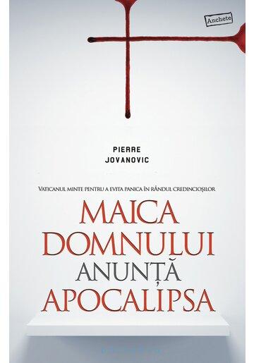 Maica Domnului anunta apocalipsa: Vaticanul minte pentru a evita panica in randul credinciosilor