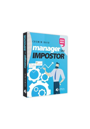 MANAGER sau IMPOSTOR: Managementul performantei in afaceri