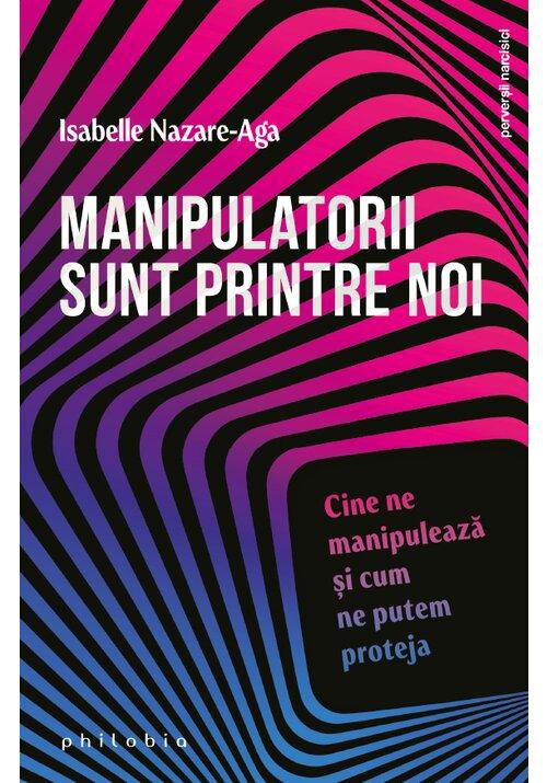 Manipulatorii sunt printre noi: cine ne manipuleaza si cum ne putem proteja
