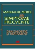 Manualul Merck - 88 de simptome frecvente. Etiologie, evaluare si tratament
