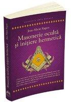Masonerie oculta si initiere hermetica