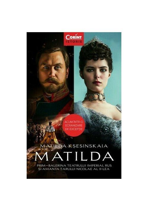 Matilda. Prim-balerina Teatrului Imperial Rus si amanta Tarului Nicolae al II-lea imagine librex.ro 2021