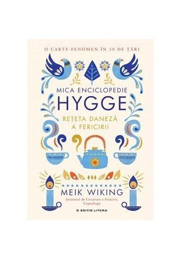 Mica enciclopedie Hygge. Rețeta daneză a fericirii