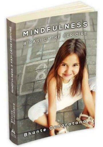 Mindfulness - 8 pasi catre fericire
