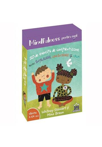 Mindfulness pentru copii: 50 de exercitii de constientizare pentru intelegere, concentrare si calm