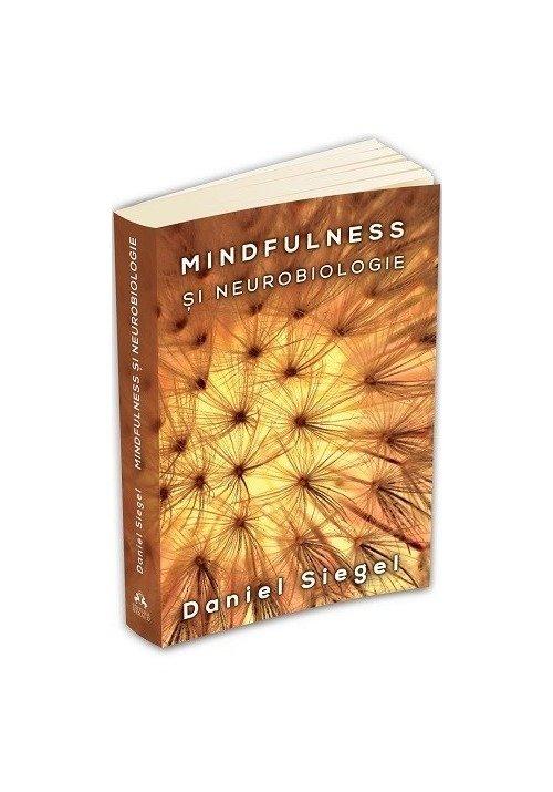 Mindfulness si neurobiologie - Calea catre cultivarea starii de bine imagine