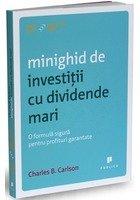 Minighid de investitii cu dividende mari. O formula sigura pentru profituri garantate