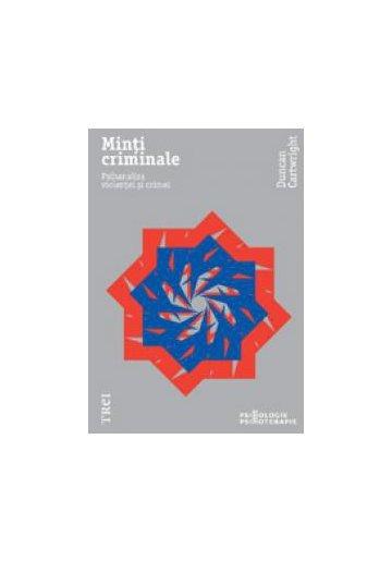 Minti criminale. Psihanaliza violentei si crimei