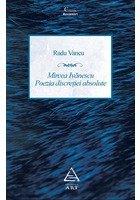 Mircea Ivanescu - Poezia discretiei absolute