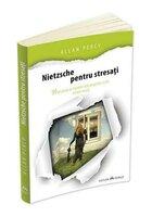 Nietzsche pentru stresati