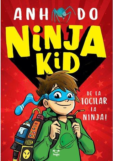 Ninja Kid. De la tocilar la Ninja!